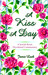 A Kiss A Day: A Jewish Roots Devotional Commentary
