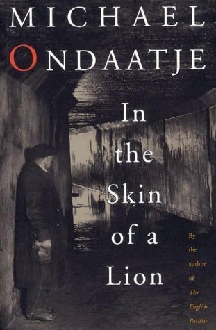 looseness in the novel the skin of a lion by michael ondaatje Buy the paperback book in the skin of a lion by ondaatje, michael at indigoca, canada's largest bookstore + get free shipping on fiction and literature books over $25.