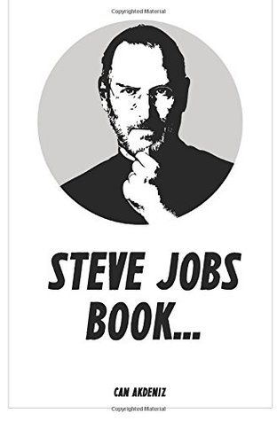 Steve Jobs Book: Things You Should Learn from Steve Jobs