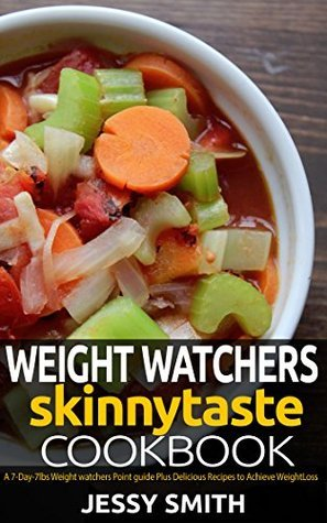 Weight Watchers Skinnytaste Cookbook: A 7-Day-7lbs weight watchers Point Guide, Plus Mouthwatering Recipes to Help You lose weight in 7 Days (Weight Watchers Diet Plan Book 2)