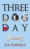 Three Dog Day (Mae December, #3)
