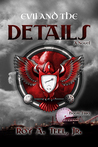 Evil and the Details (The Iron Eagle #2)