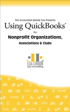 Using QuickBooks for Nonprofit Organizations, Associations & Clubs (The Accountant Beside You)