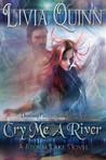 Cry Me a River (Destiny Paramortals, #2)