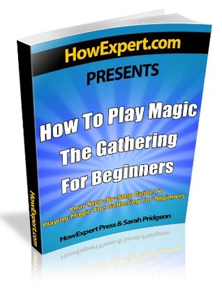 how-to-play-magic-the-gathering-for-beginners-your-step-by-step-guide-to-playing-magic-the-gathering-for-beginners