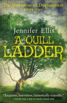 A Quill Ladder by Jennifer   Ellis
