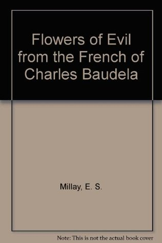 Flowers of Evil from the French of Charles Baudela