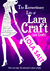 The Extraordinary Life of Lara Craft by Lola Salt