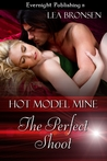 The Perfect Shoot (Hot Model Mine, #1)