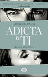 Adicta a ti by Laurelin Paige