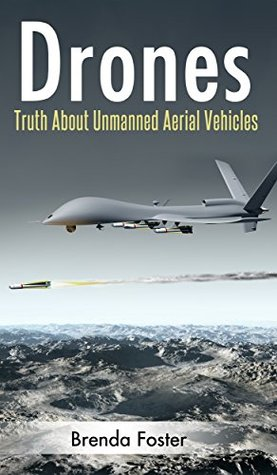 DRONES : Unmanned Ariel Vehicles - Get The Truth!