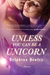 Unless You Can Be a Unicorn by Delphina Henley