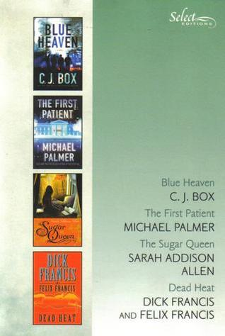 Reader's Digest Select Editions, Volume 298, 2008 #4: Blue Heaven / The First Patient / The Sugar Queen / Dead Heat