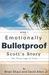 Emotionally Bulletproof - Scott's Story (Book 1) by Brian Shaul