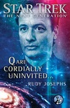 Q are Cordially Uninvited... by Rudy Josephs