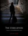 The Unbelievers by Lisa M. Lilly