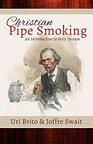 Christian Pipe-Smoking: An Introduction to Holy Incense