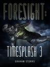 Download Foresight (Timesplash, #3)
