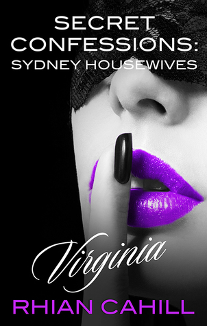 Virginia (Secret Confessions: Sydney Housewives, #1)