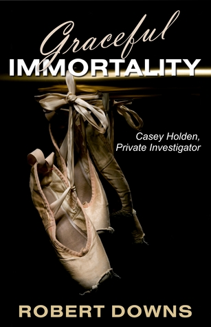 Graceful Immortality by Robert Downs