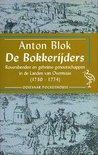De Bokkerijders: Roversbenden En Geheime Genootschappen In De Landen Van Overmaas (1730 1774)