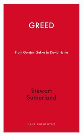 Greed: From David Hume to Gordon Gekko