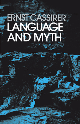 Language and Myth by Ernst Cassirer