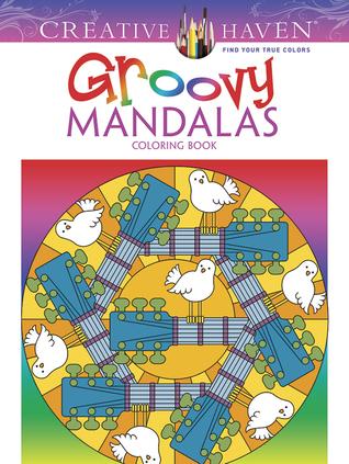 Creative Haven Groovy Mandalas Coloring Book