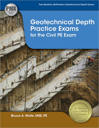 Geotechnical Depth Practice Exams for the Civil PE Exam