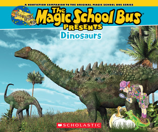 The Magic School Bus Presents: Dinosaurs: A Nonfiction Companion to the Original Magic School Bus Series