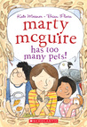 Marty McGuire Has Too Many Pets!  (Marty McGuire #3)