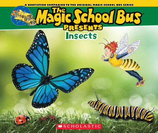 The Magic School Bus Presents: Insects: A Nonfiction Companion to the Original Magic School Bus Series