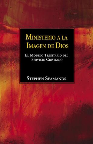 El Ministerio a la Imagen de Dios: El Modelo Trinitario del Servicio Cristiano