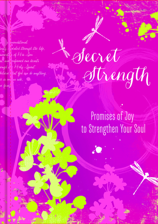 Secret Strength: Promises of Joy to Strengthen Soul