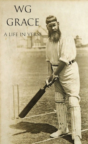 W.G. Grace: A Life in Verse