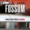 Helvetesilden by Karin Fossum
