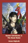 Kastor Chronicles 2: The Road Home (Kastor Chronicles, #2)
