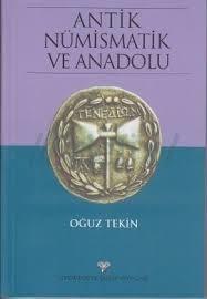 Antik Nümizmatik ve Anadolu