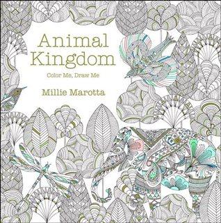 Millie Marottas Animal Kingdom A Colouring Book Adventure By Marotta