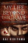 My Life Beyond the Grave by Kai Kiriyama