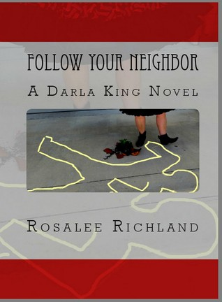Follow Your Neighbor: A Darla King Novel