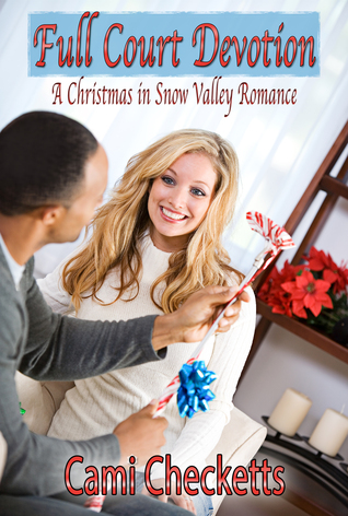 Full Court Devotion (Christmas in Snow Valley #3)