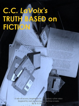 C.C. LaVOIX'S TRUTH BASED on FICTION
