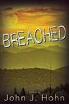 Breached by John J. Hohn