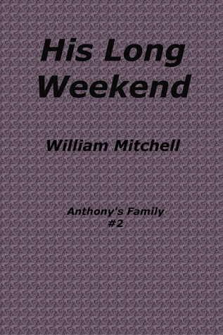 His Long Weekend; A Taboo Mother/Son Incest Erotica Story