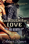 Too Rough For Love by Adair Rymer