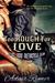 Too Rough For Love (Steel Veins MC, #1) by Adair Rymer