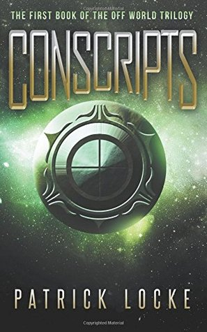 Conscripts: The First Book of The Off World Trilogy