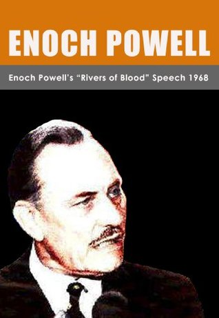 "Enoch Powell's ""Rivers of Blood"" Speech 1968"