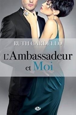 L'ambassadeur et moi (Les héritiers, #3) par Ruth Cardello